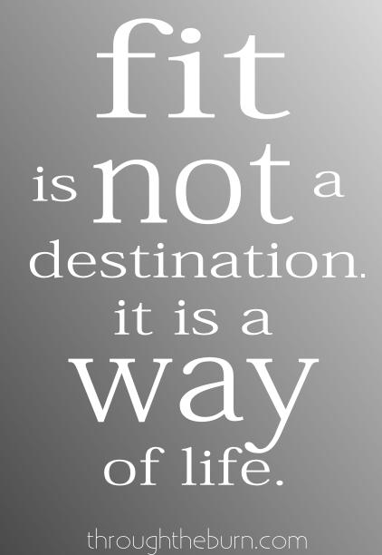 fit-is-not-a-destination-but-a-way-of-life