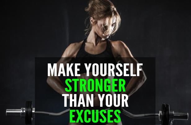 make-yourself-stronger-than-your-excuses