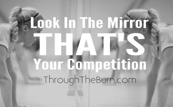 look-in-the-mirror-thats-your-competition