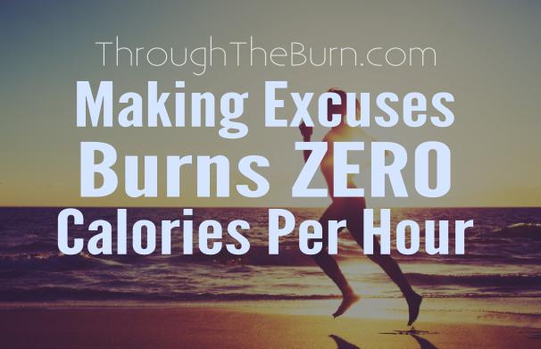 making-excuses-burns-zero-calories-per-hour