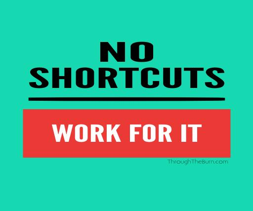 no-shortcuts-work-for-it